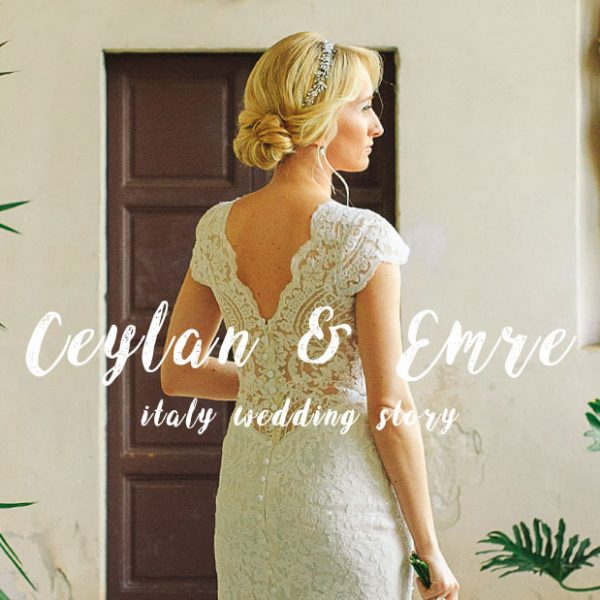 Puglia Italian Wedding, Ceylan & Emre