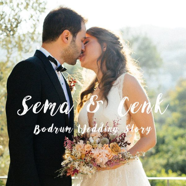 Bodrum Wedding - Sema & Cenk